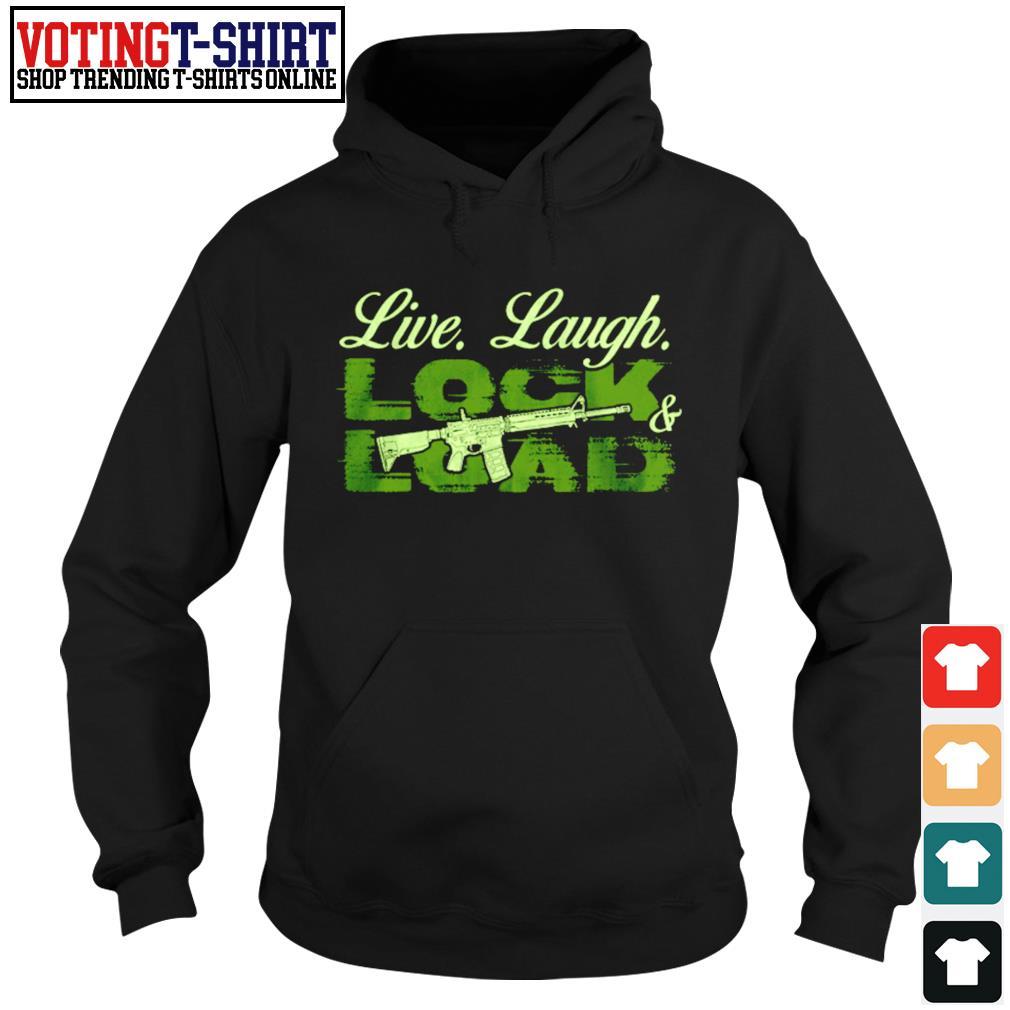 Gun Live laugh lock and load Hoodie