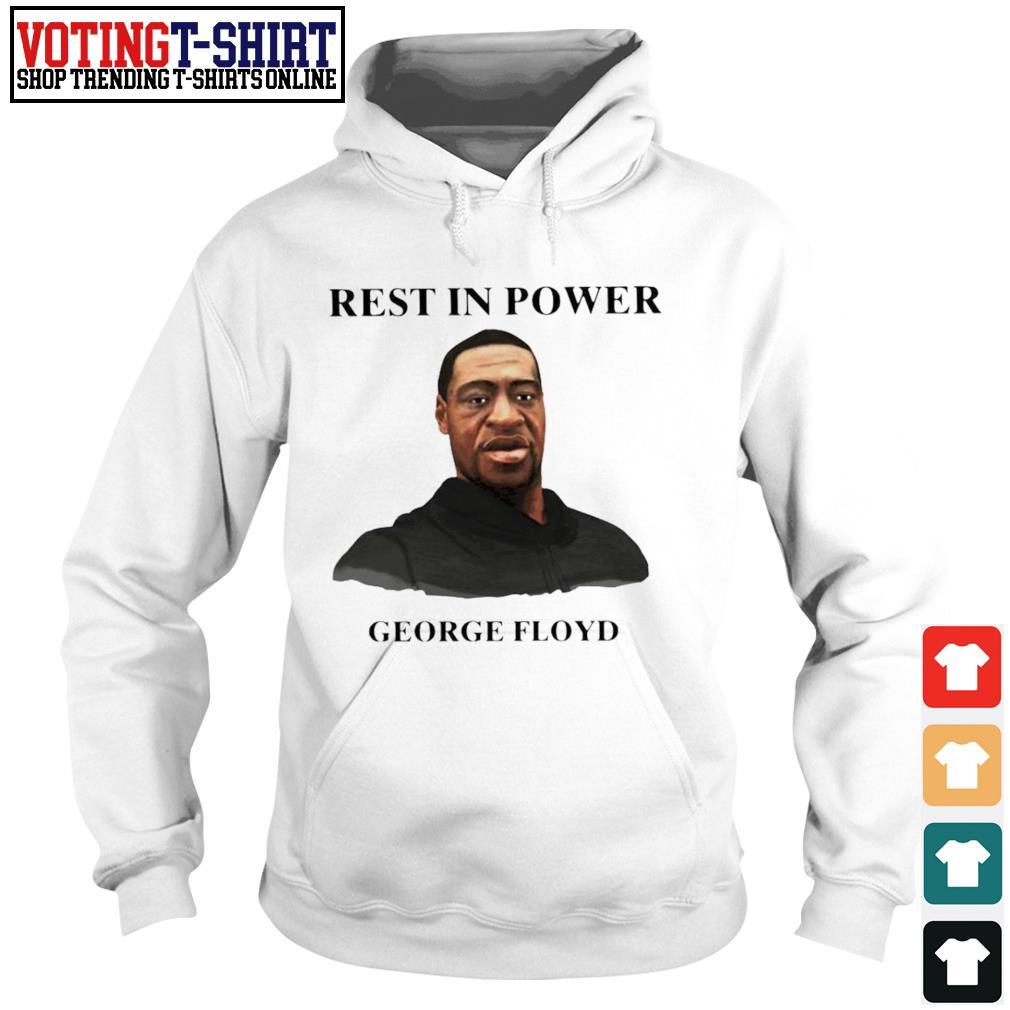 Rest in power George Floyd Hoodie