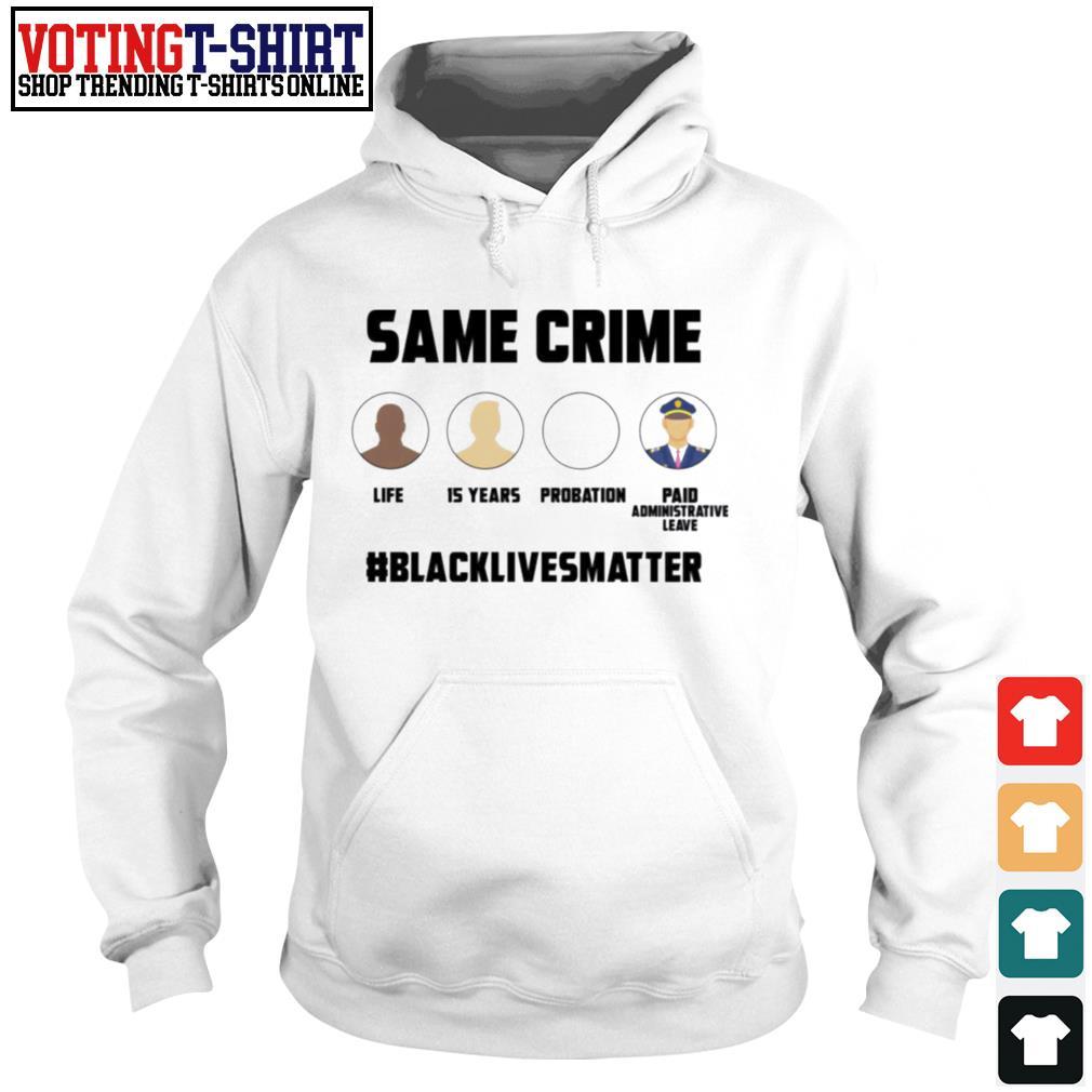 Same Crime black lives matter anti racism Hoodie