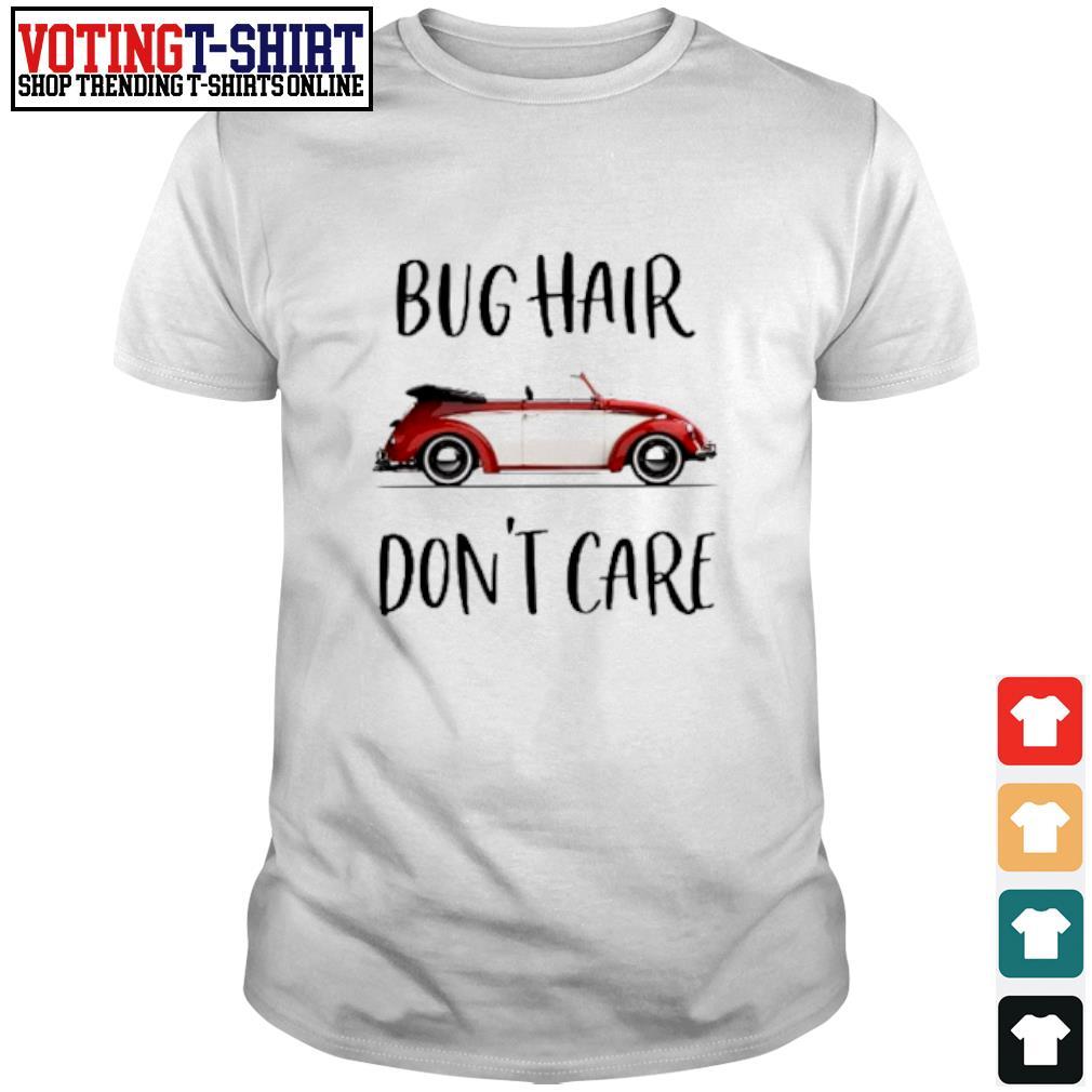 Big hair don't care shirt