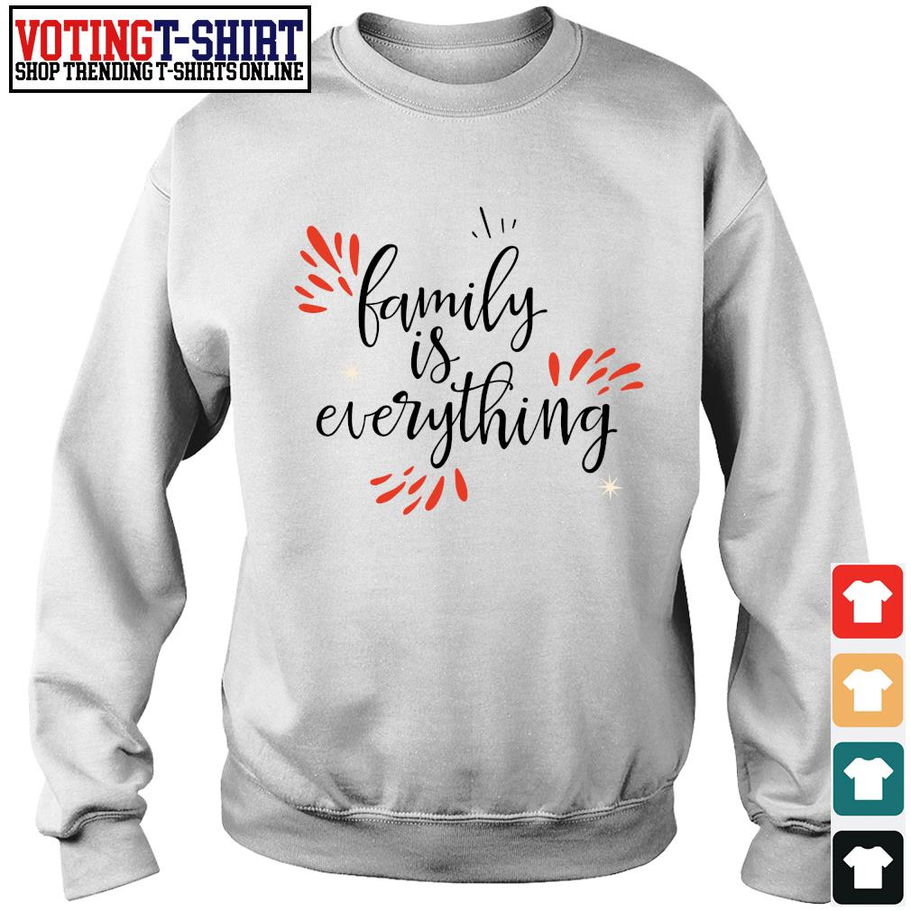 Family is everything s Sweater