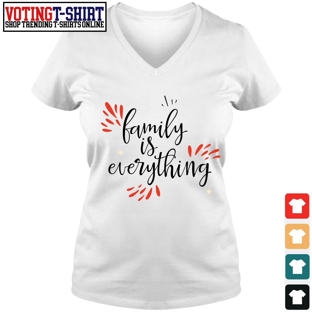 Family is everything s V-neck t-shirt