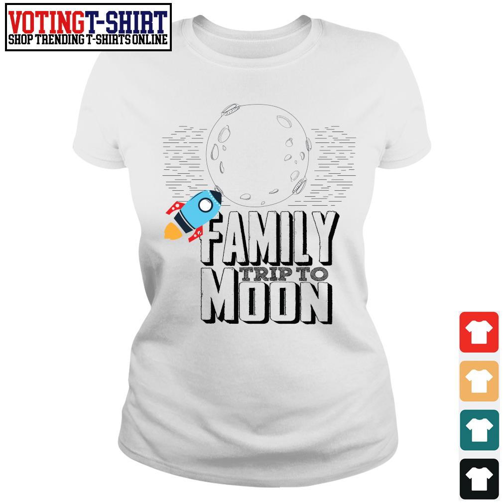 Family trip to moon s Ladies-tee