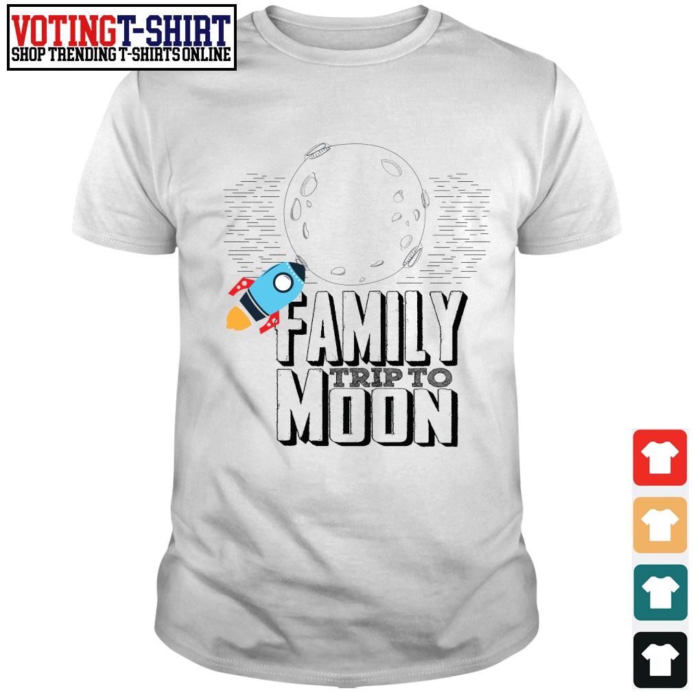 Family trip to moon shirt