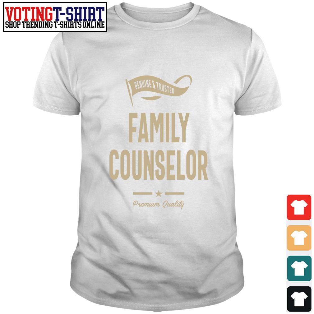 Genuine trusted Family counselor premium quality shirt