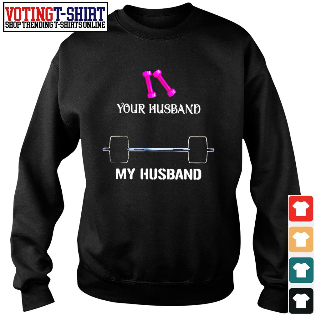 Gym your husband my husband s Sweater