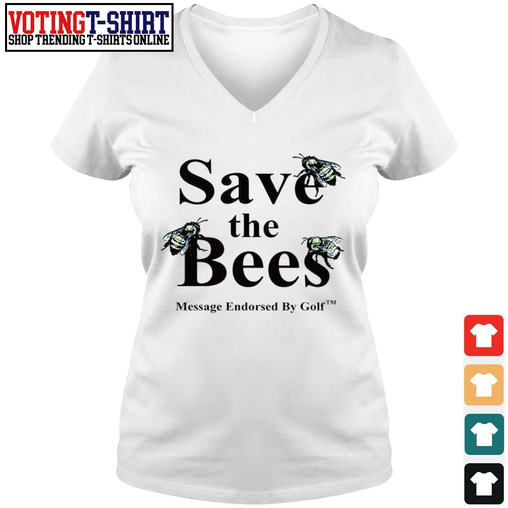 Save the bees message endorsed by golf s V-neck t-shirt