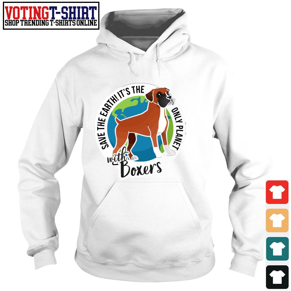 Save the Earth it's the only planet with boxers s Hoodie