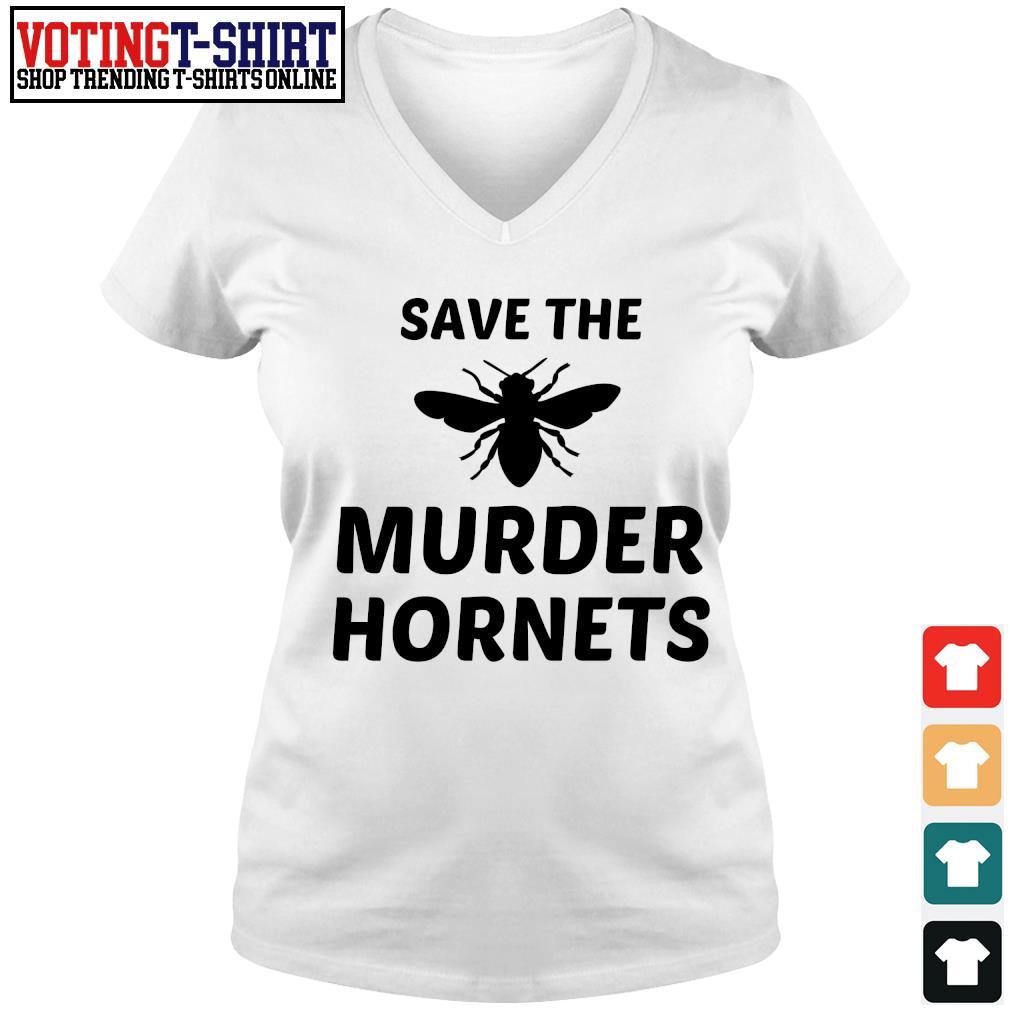 Save the murder hornets s V-neck t-shirt