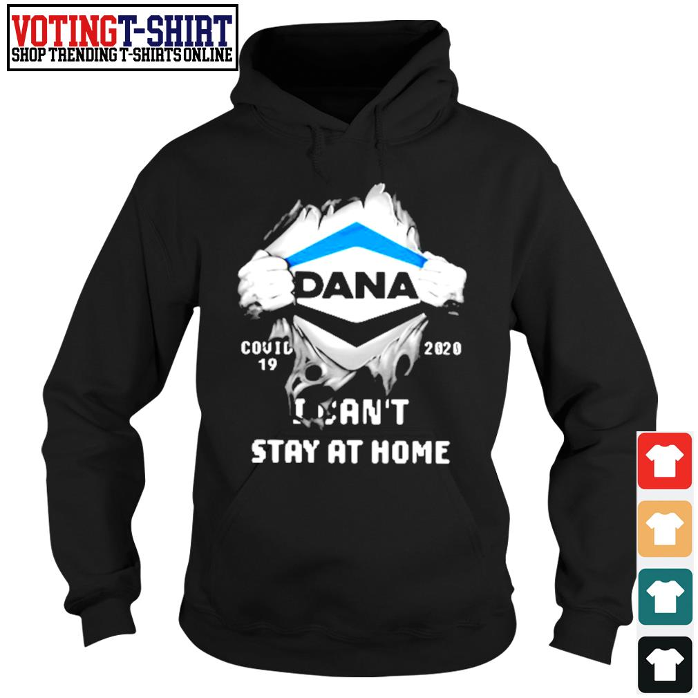 Dana inside me Covid-19 2020 I can't stay at home s Hoodie