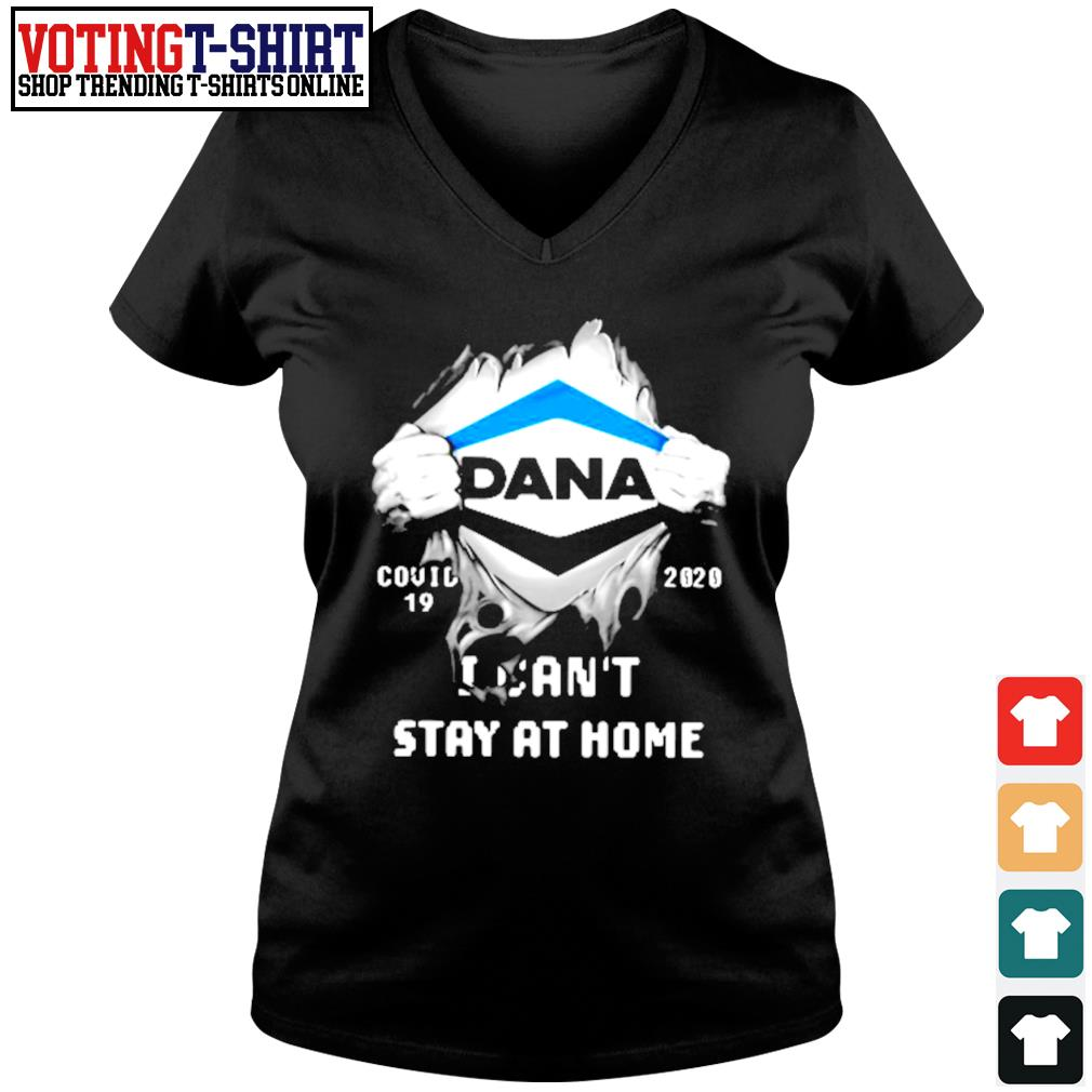 Dana inside me Covid-19 2020 I can't stay at home s V-neck t-shirt