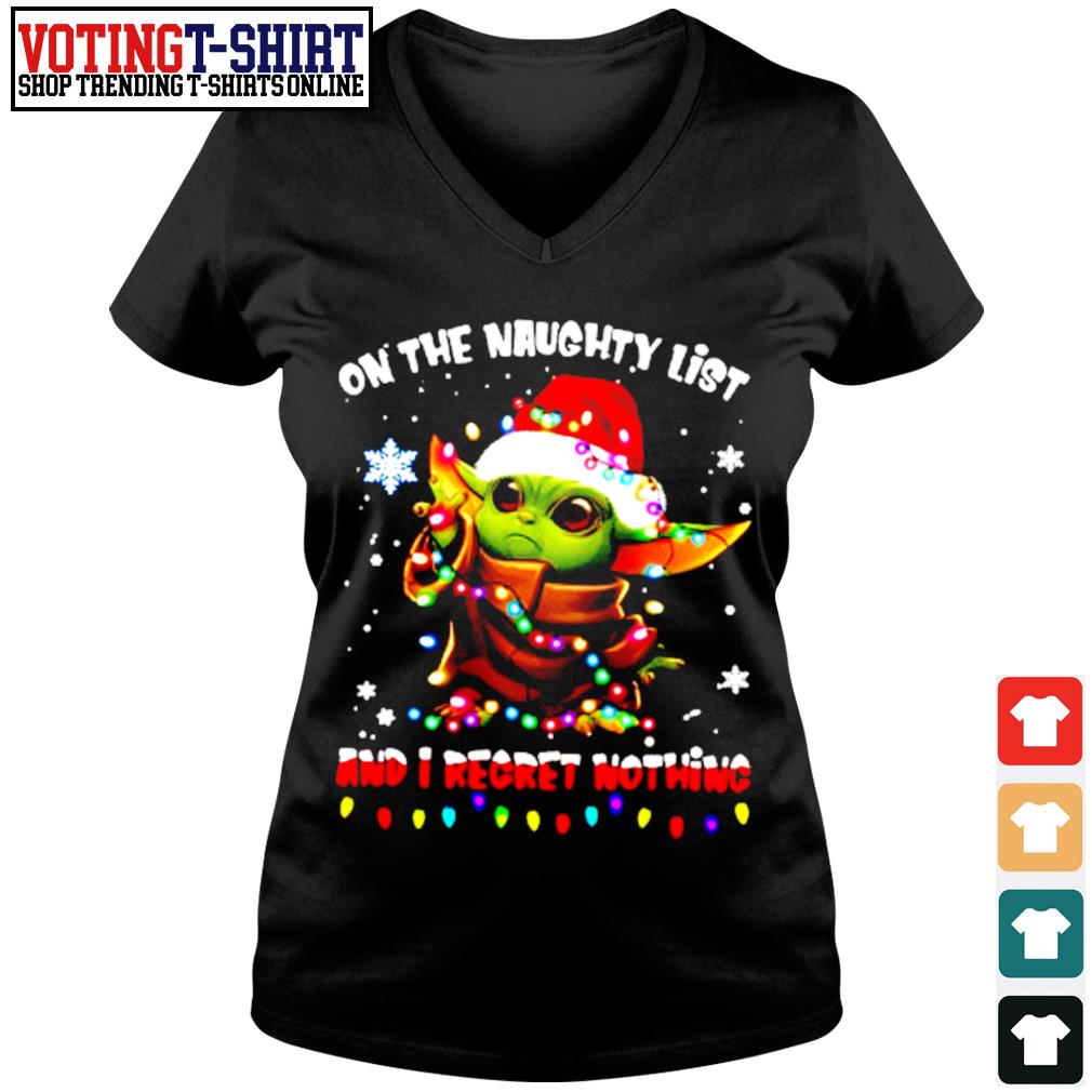 Baby Yoda Christmas on the naughty list and I regret nothing s V-neck t-shirt