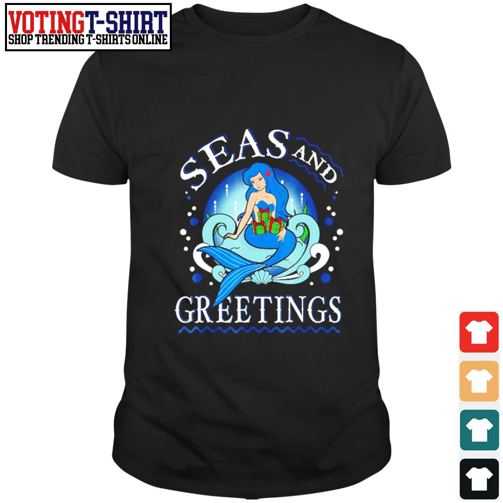 Mermaid seas and greetings Christmas shirt